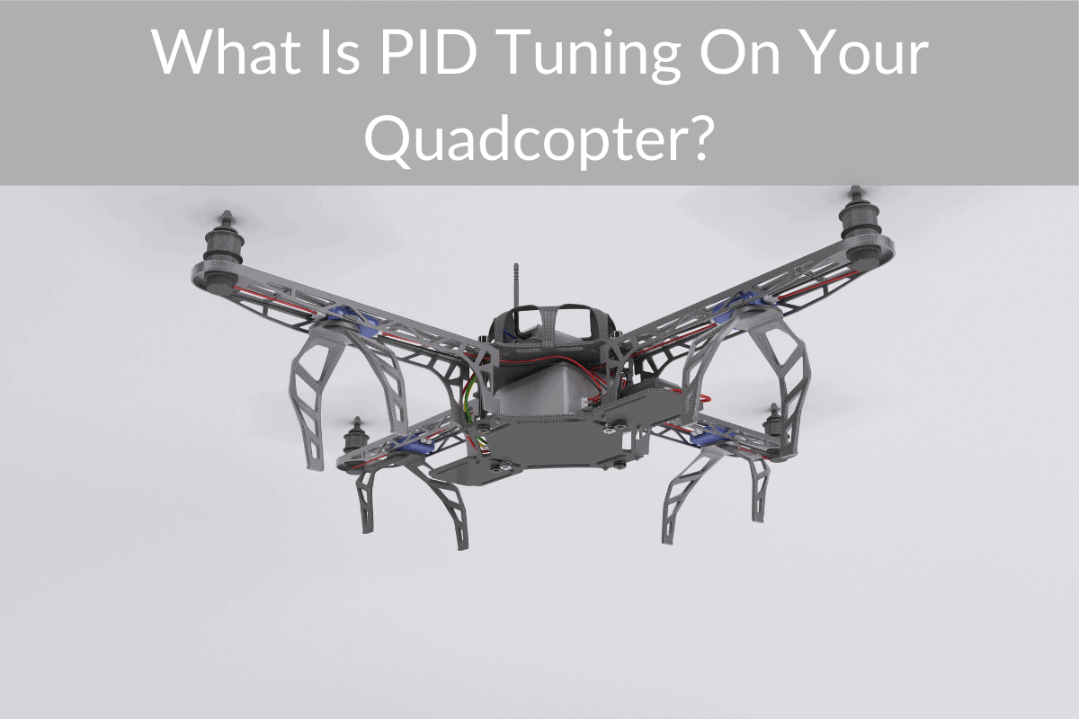 What Is PID Tuning On Your Quadcopter?