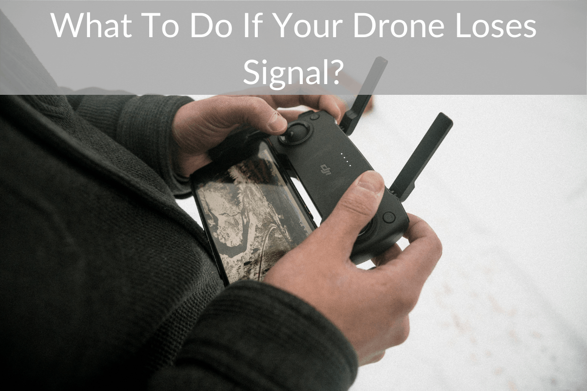 What To Do If Your Drone Loses Signal?