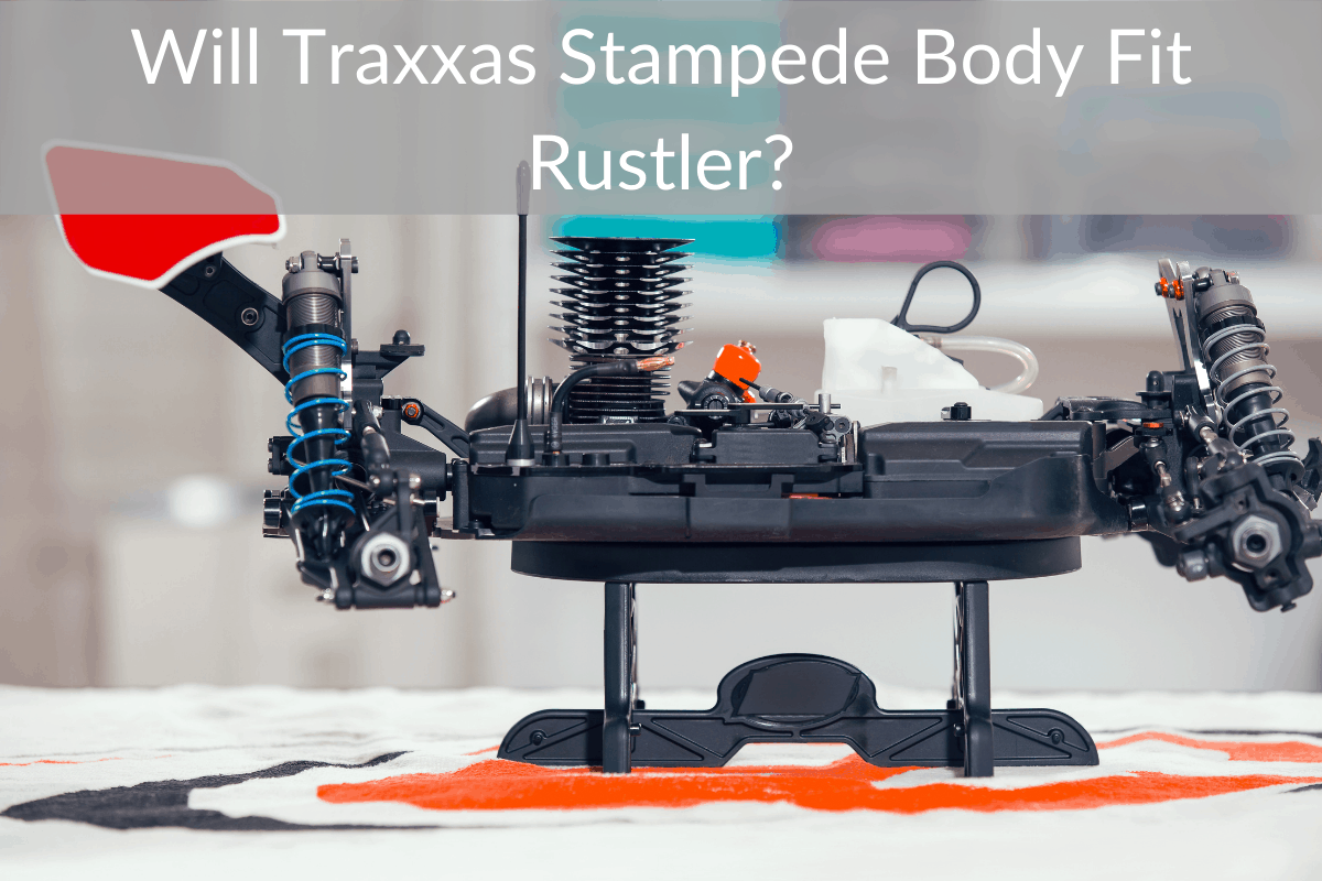 Will Traxxas Stampede Body Fit Rustler?
