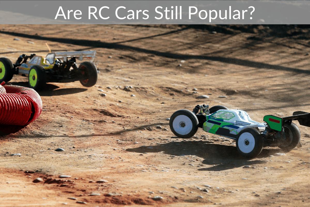 Are RC Cars Still Popular?