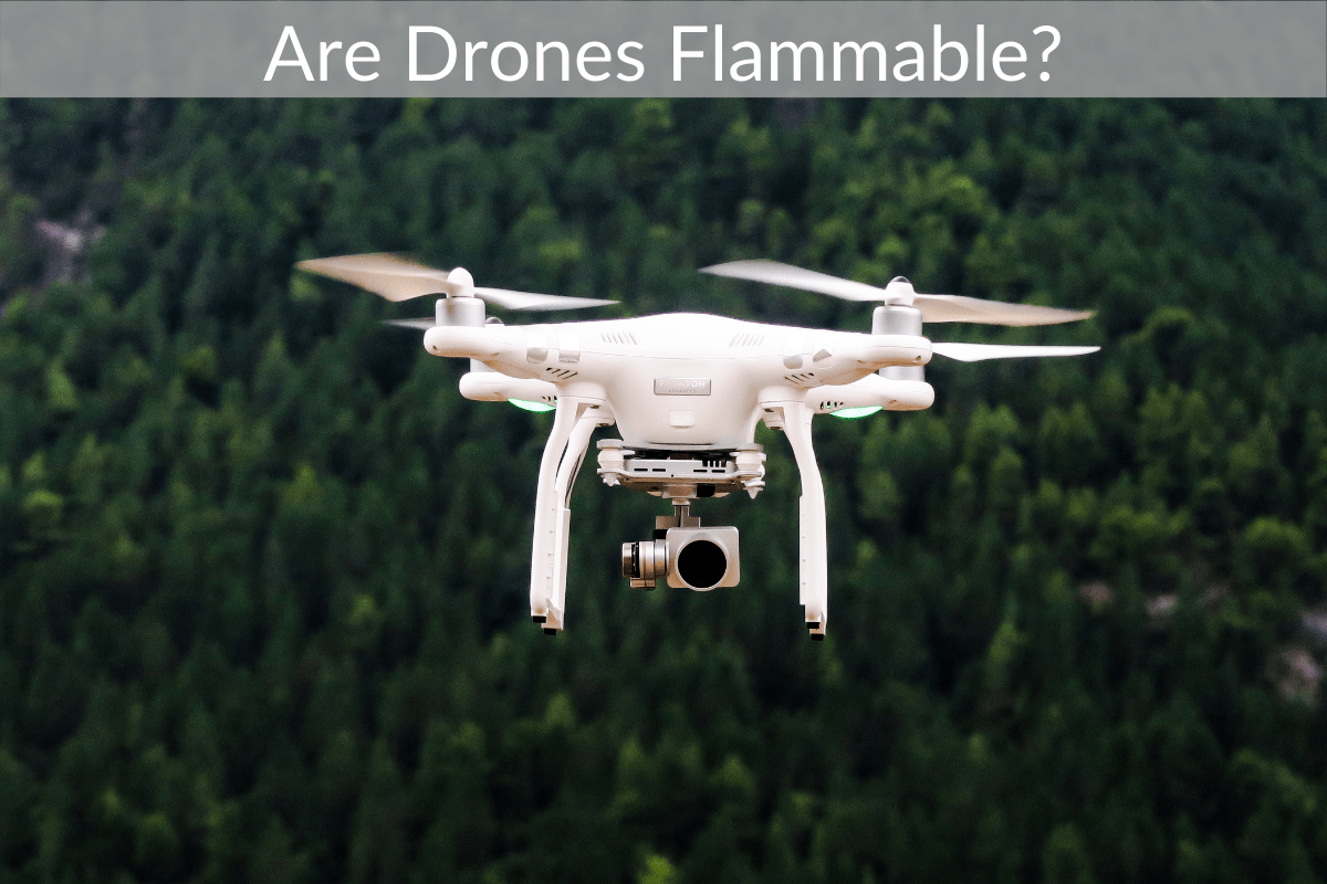 Are Drones Flammable?