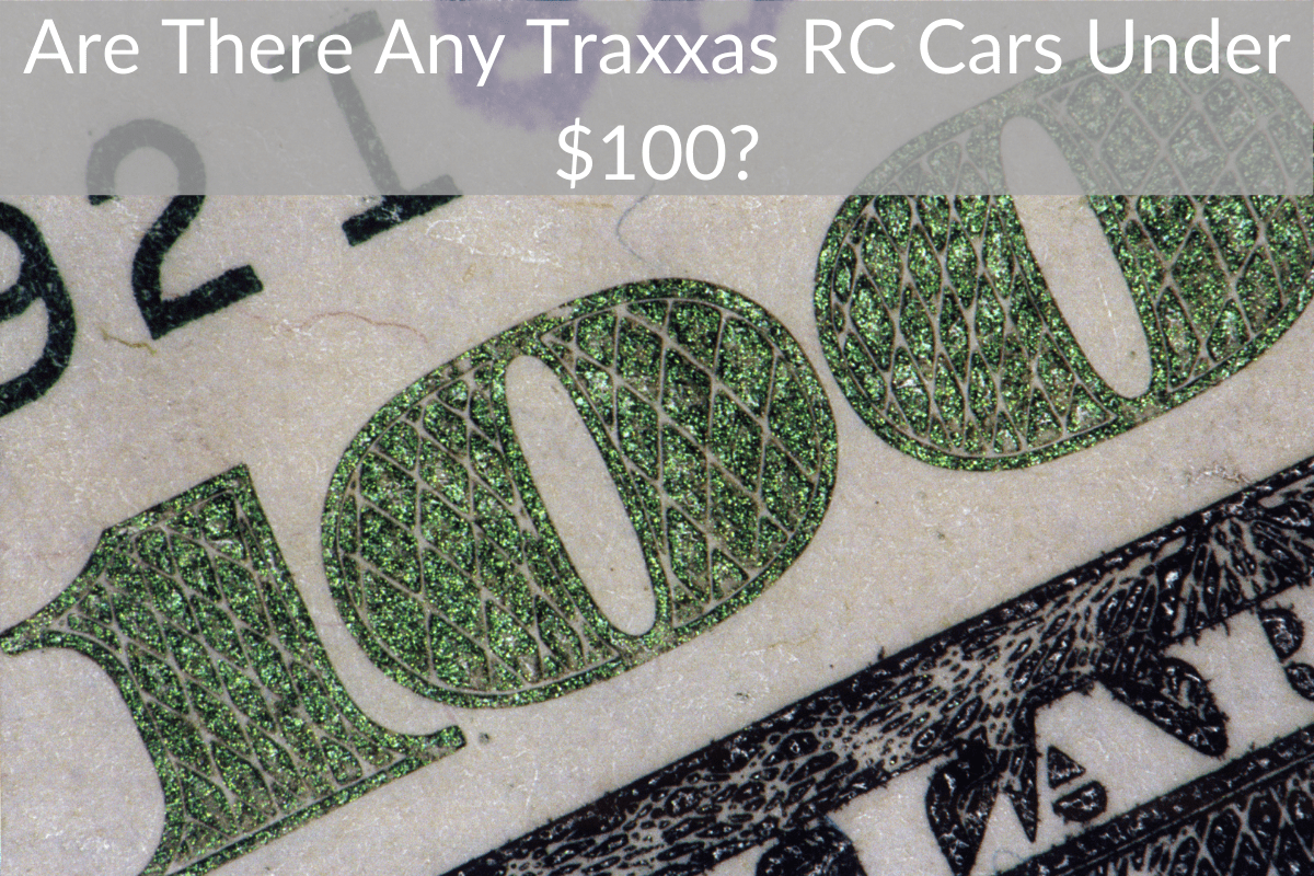 Are There Any Traxxas RC Cars Under $100?