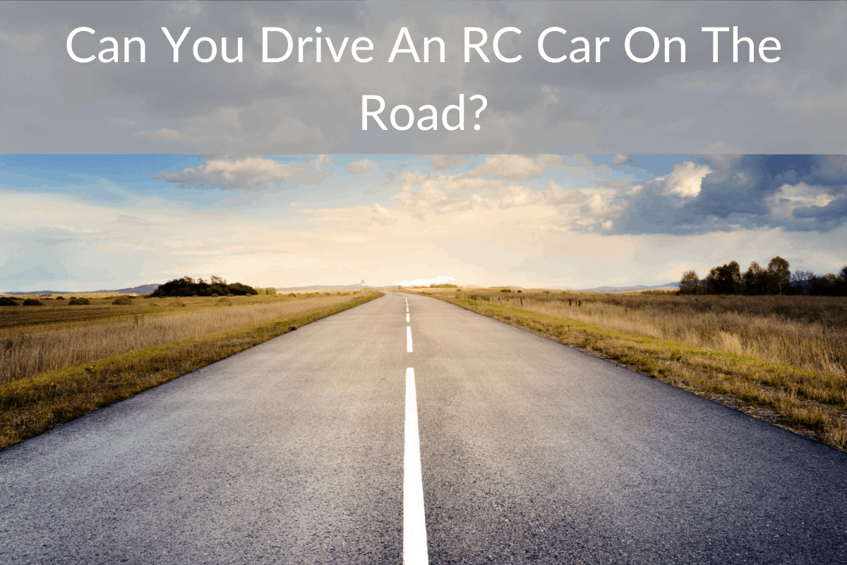 Can You Drive An RC Car On The Road?
