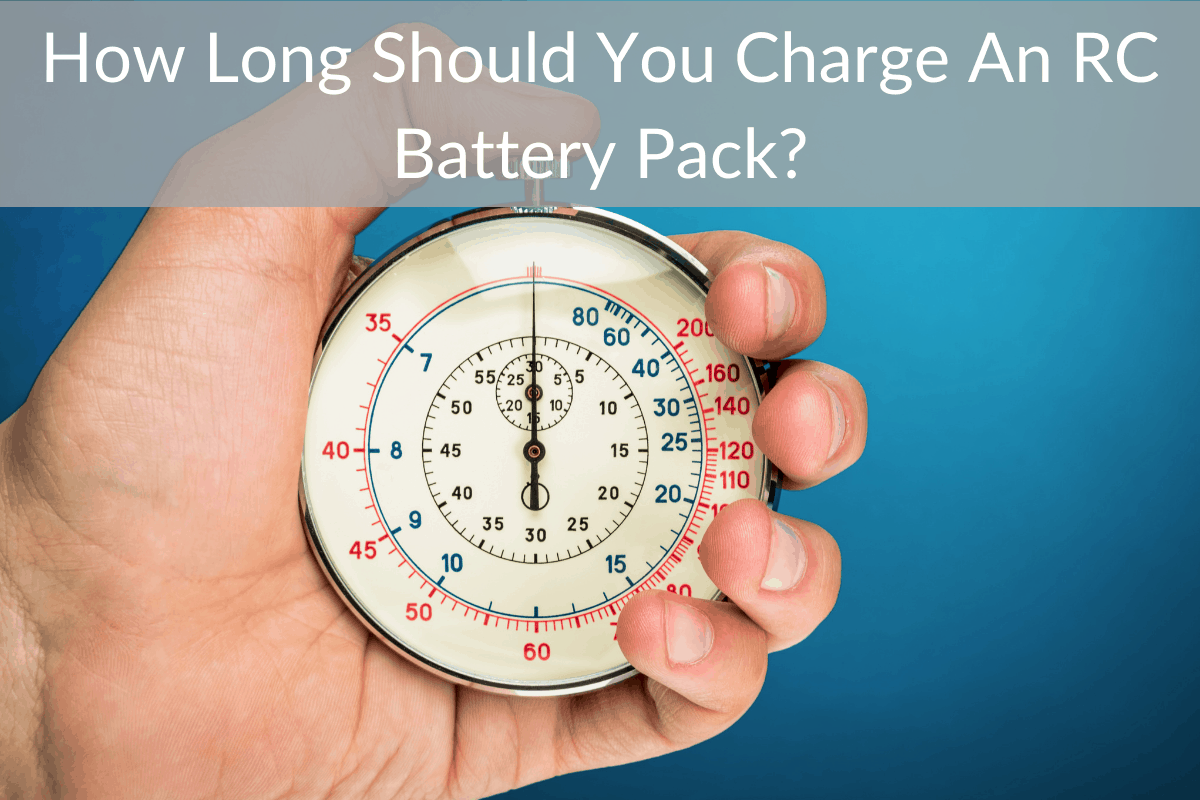 How Long Should You Charge An RC Battery Pack?