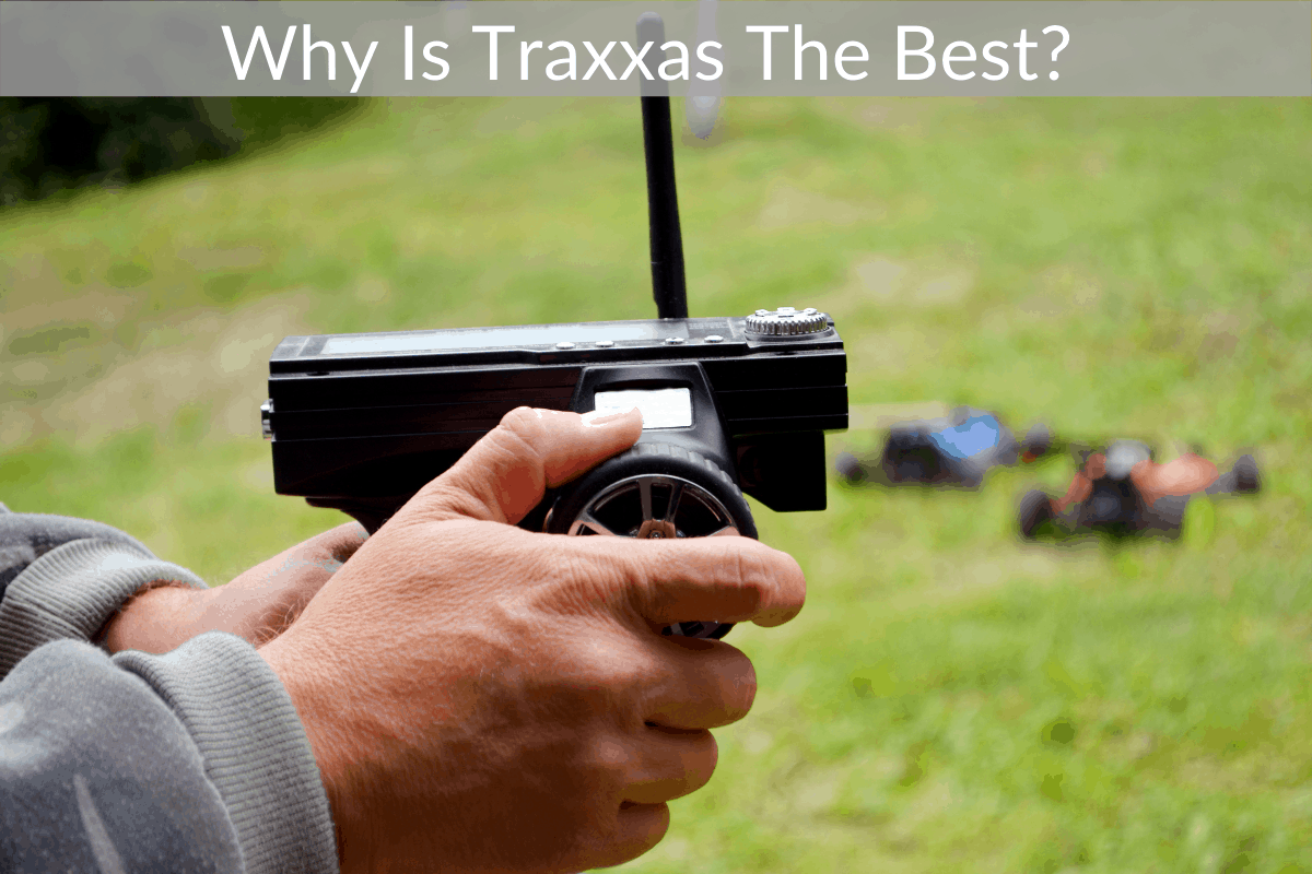 Why Is Traxxas The Best?