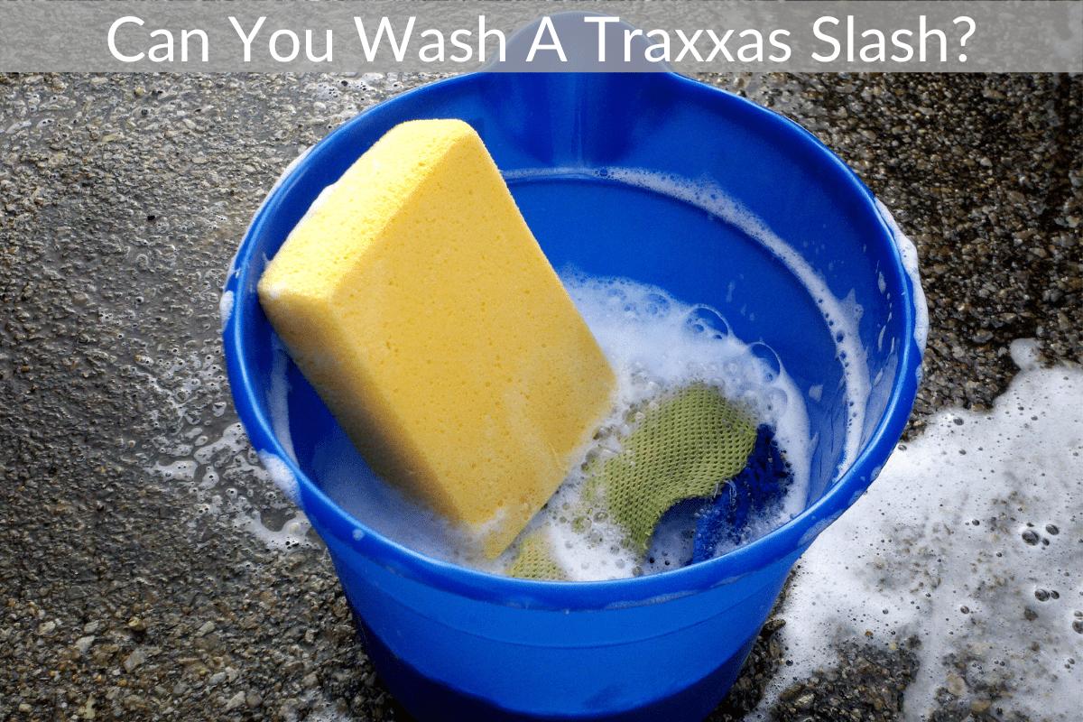 Can You Wash A Traxxas Slash?