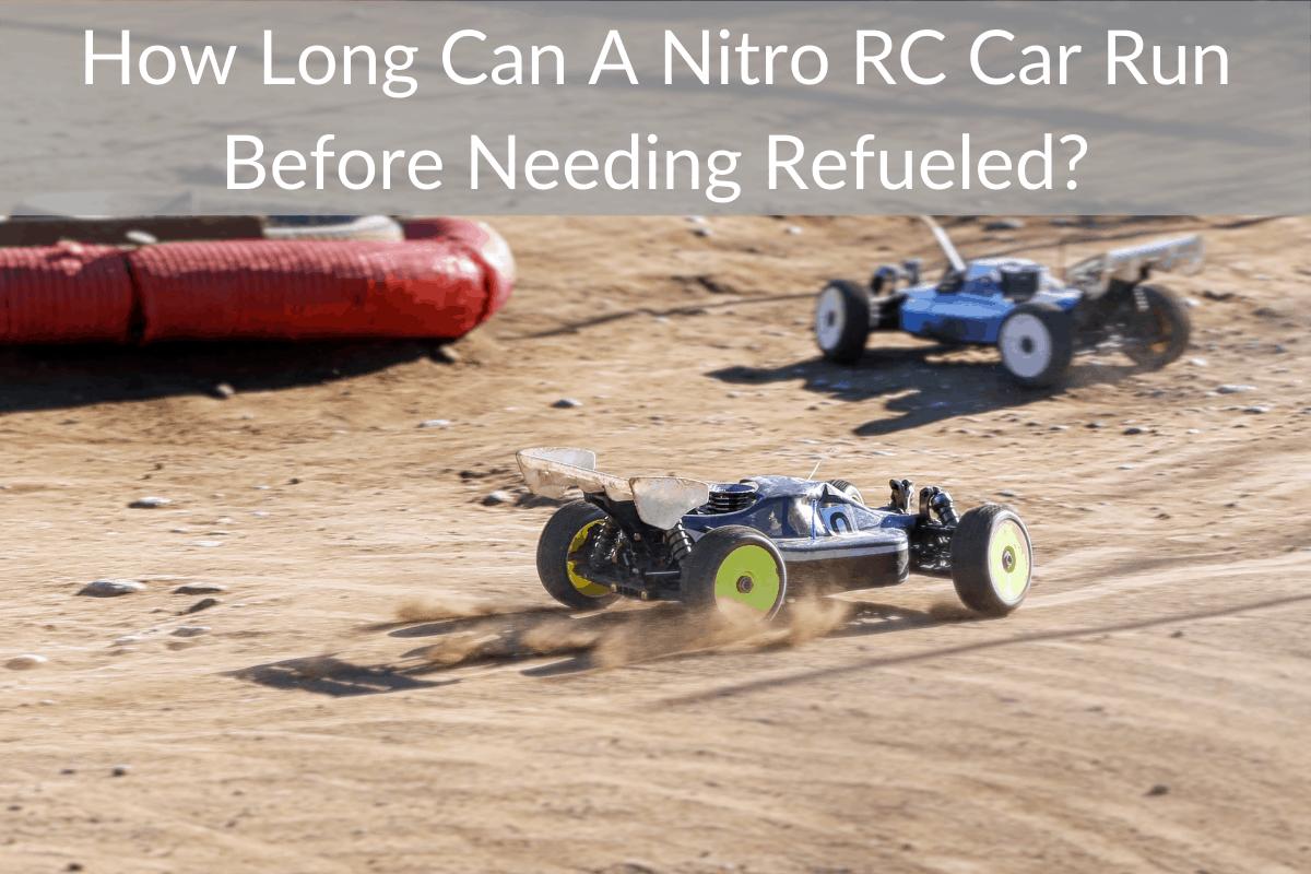 How Long Can A Nitro RC Car Run Before Needing Refueled?