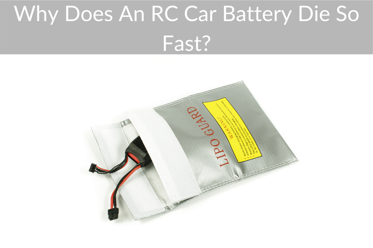 Why Does An RC Car Battery Die So Fast?