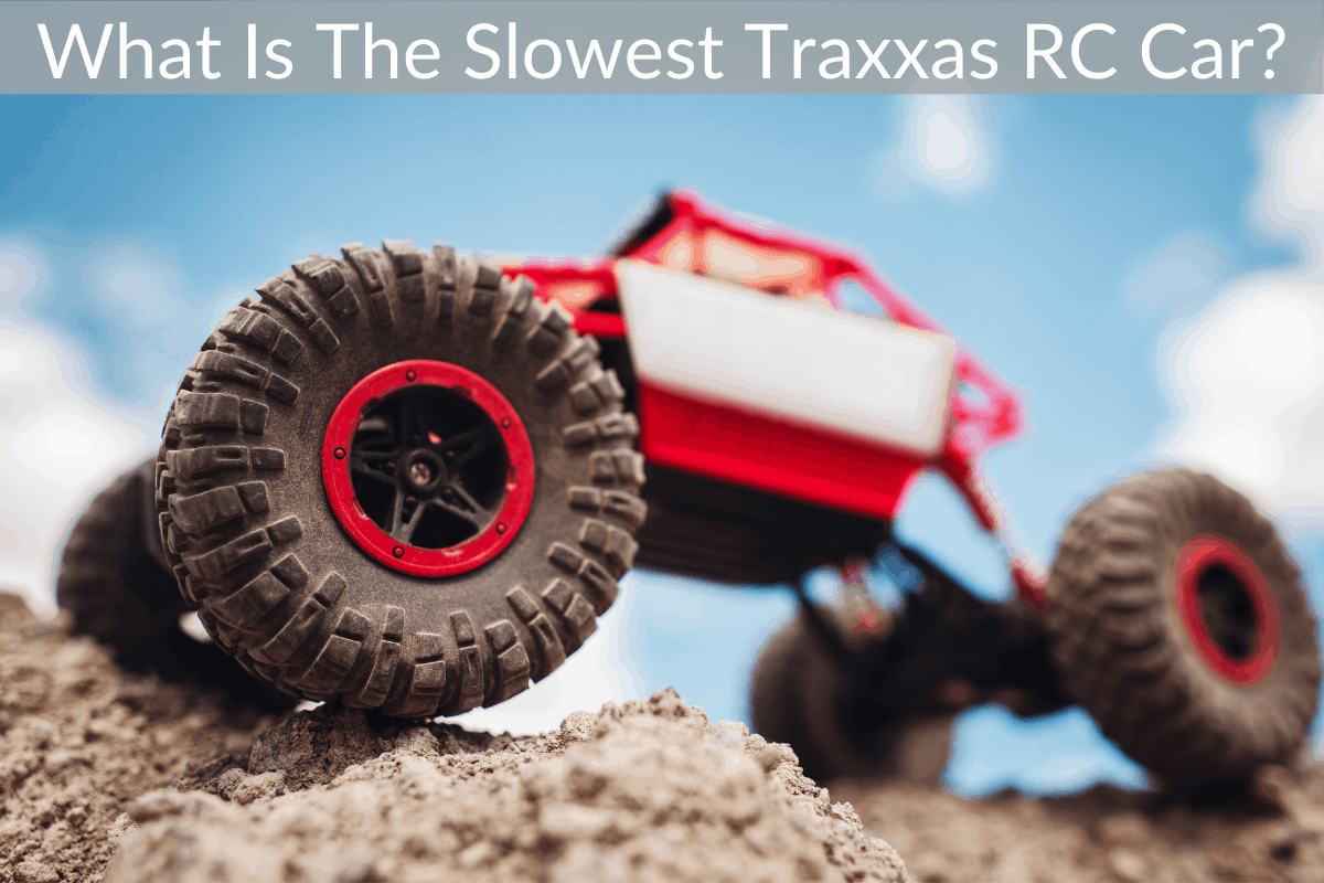What Is The Slowest Traxxas RC Car?