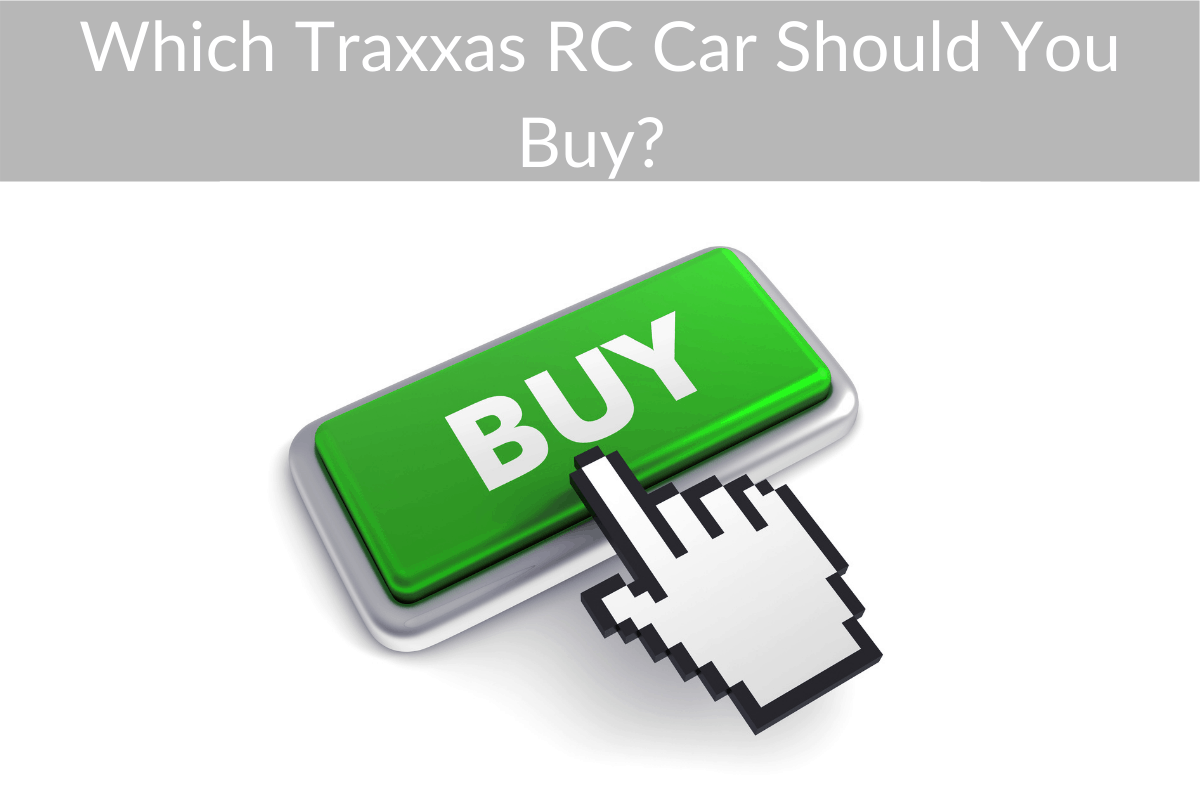 Which Traxxas RC Car Should You Buy?