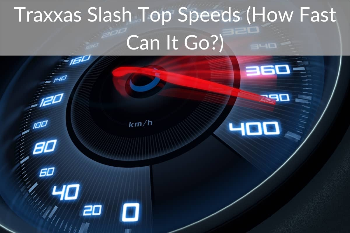 Traxxas Slash Top Speeds (How Fast Can It Go?)