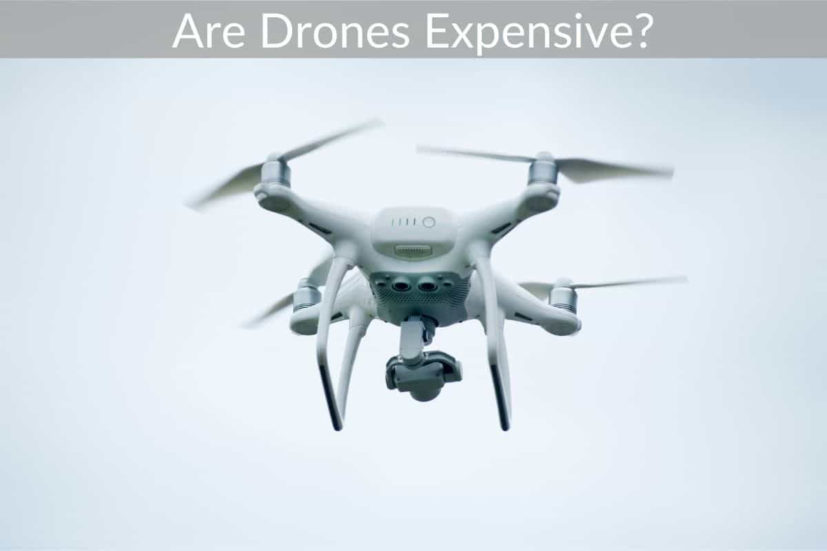 Are Drones Expensive?