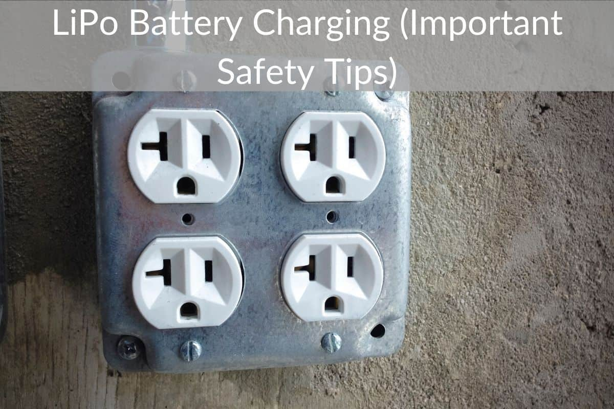 LiPo Battery Charging (Important Safety Tips)
