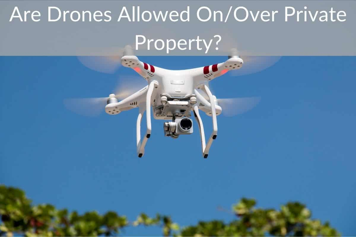 Are Drones Allowed On/Over Private Property?
