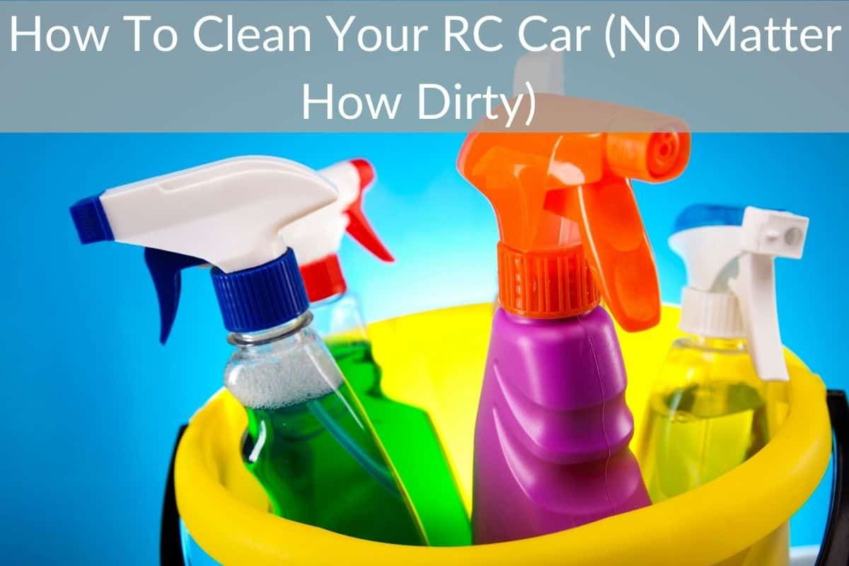 How To Clean Your RC Car (No Matter How Dirty)