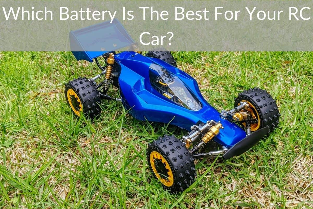 Which Battery Is The Best For Your RC Car?